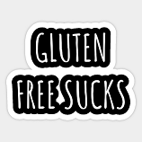 Celiac Disease can KISS my A$$!